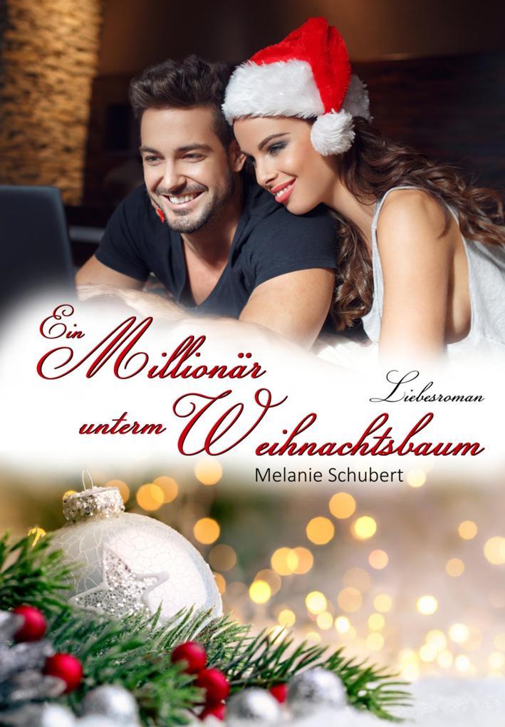 Ein Millionär unterm Weihnachtsbaum als eBook