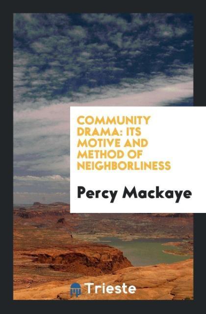 Community Drama als Taschenbuch von Percy Mackaye