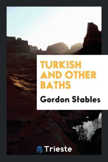 Turkish and Other Baths als Taschenbuch von Gor...