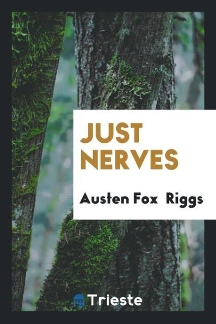 Just Nerves als Taschenbuch von Austen Fox Riggs