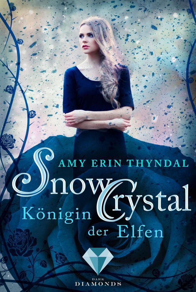 SnowCrystal. Königin der Elfen (Königselfen-Reihe 2) als eBook