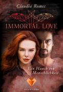 Immortal Love. Ein Hauch von Menschlichkeit