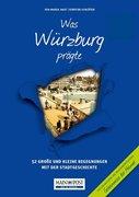 Was Würzburg prägte