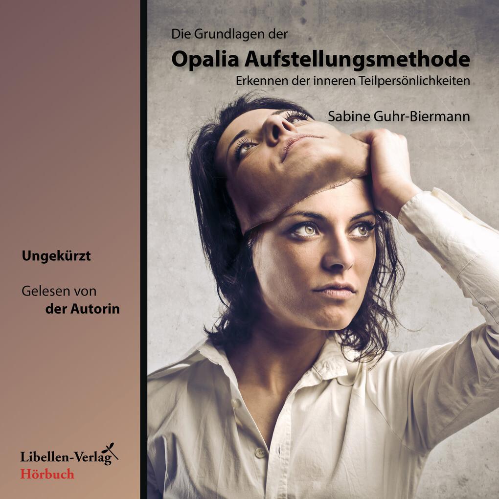 Die Grundlagen der Opalia Aufstellungsmethode als Hörbuch Download