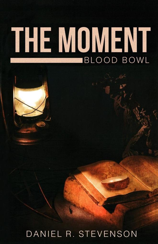 The Moment als Taschenbuch von Daniel R Stevenson