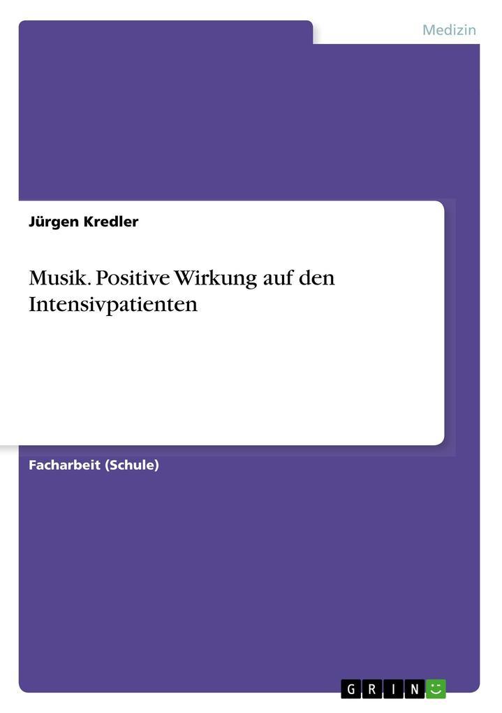 Musik. Positive Wirkung auf den Intensivpatient...