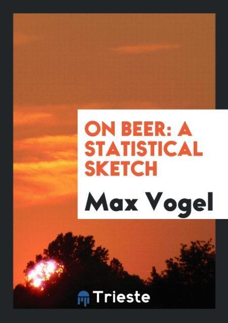 On Beer als Taschenbuch von Max Vogel