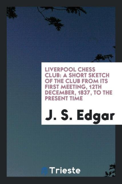 Liverpool Chess Club als Taschenbuch von J. S. ...