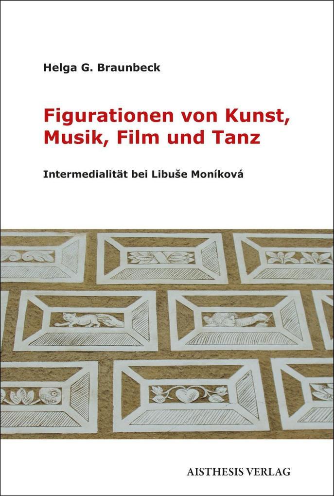 Figurationen von Kunst, Musik, Film und Tanz al...