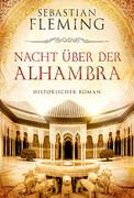 [Sebastian Fleming: Nacht über der Alhambra]