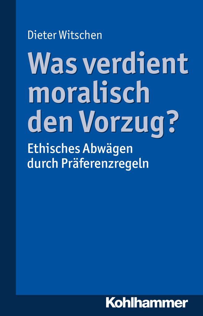 Was verdient moralisch den Vorzug? als eBook Do...
