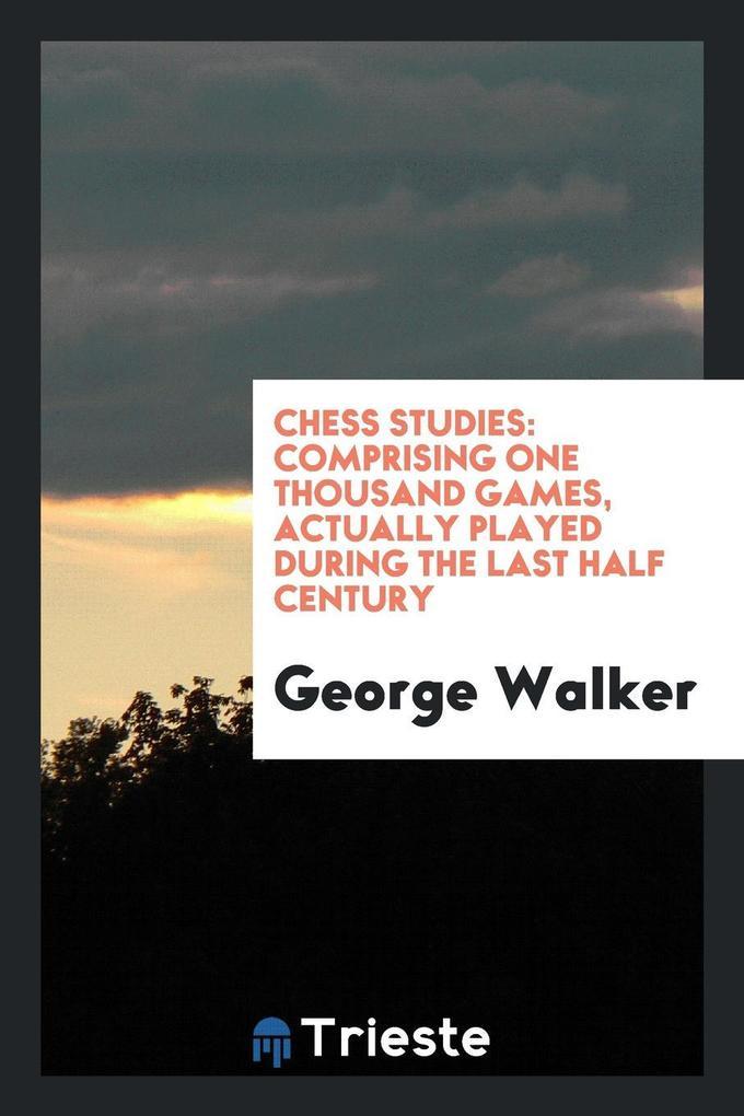 Chess Studies als Taschenbuch von George Walker