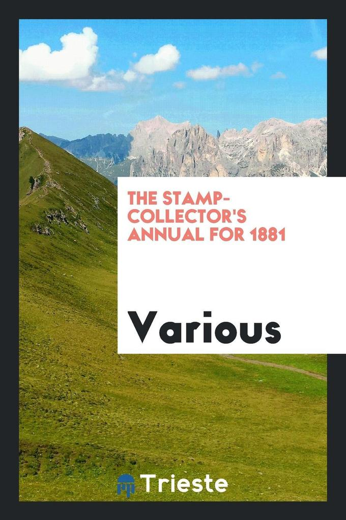 The Stamp-Collector´s Annual for 1881 als Tasch...