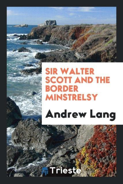 Sir Walter Scott and the Border Minstrelsy als ...
