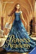 Princess Academy 02: Gefährliche Freunde