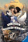 The School for Good and Evil 04: Ein Königreich auf einen Streich