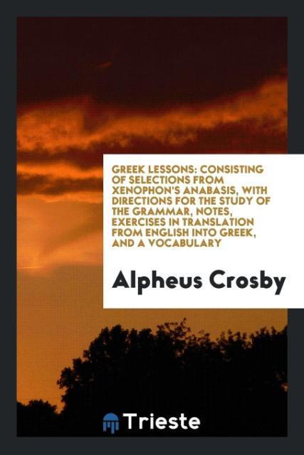 Greek Lessons als Taschenbuch von Alpheus Crosby