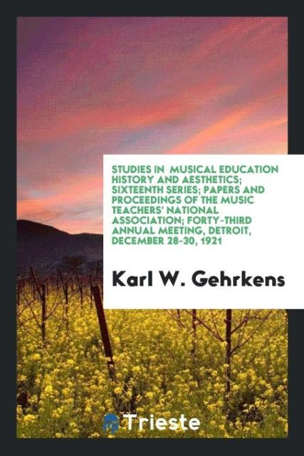 Studies in Musical Education History and Aesthe...