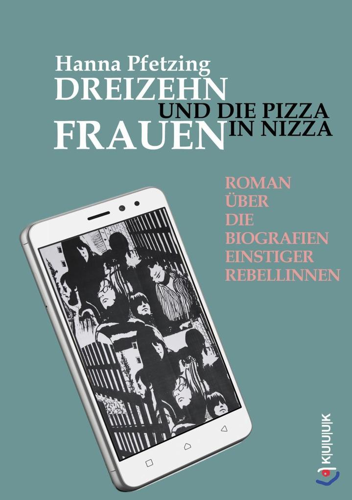 Dreizehn Frauen und die Pizza in Nizza als Taschenbuch