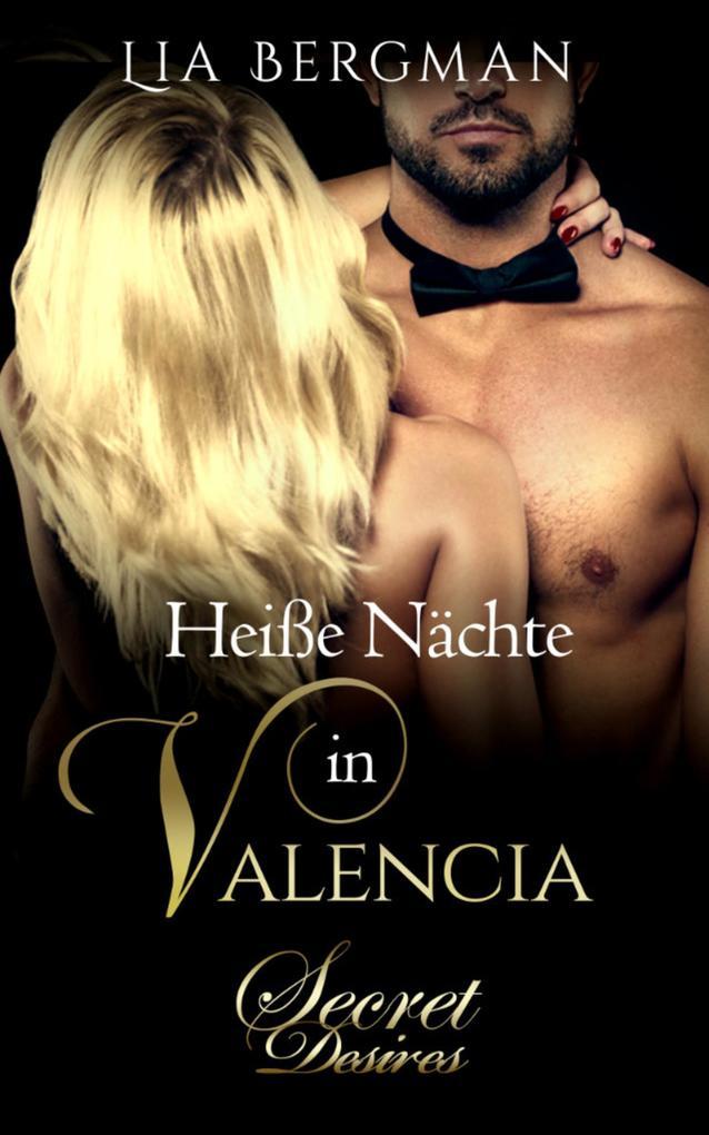 Heiße Nächte in Valencia (Erotischer Roman) als eBook