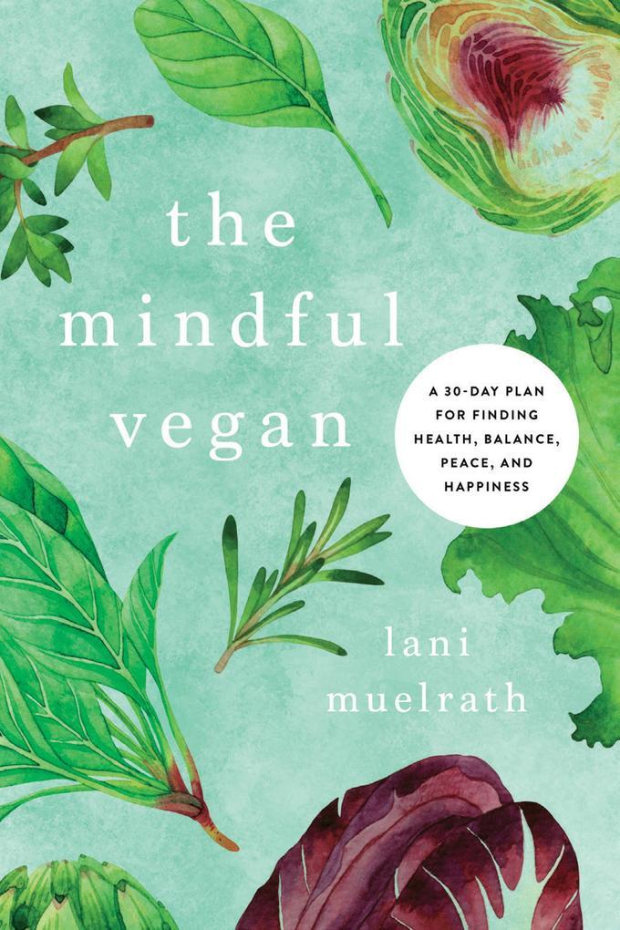 The Mindful Vegan als eBook Download von Lani M...