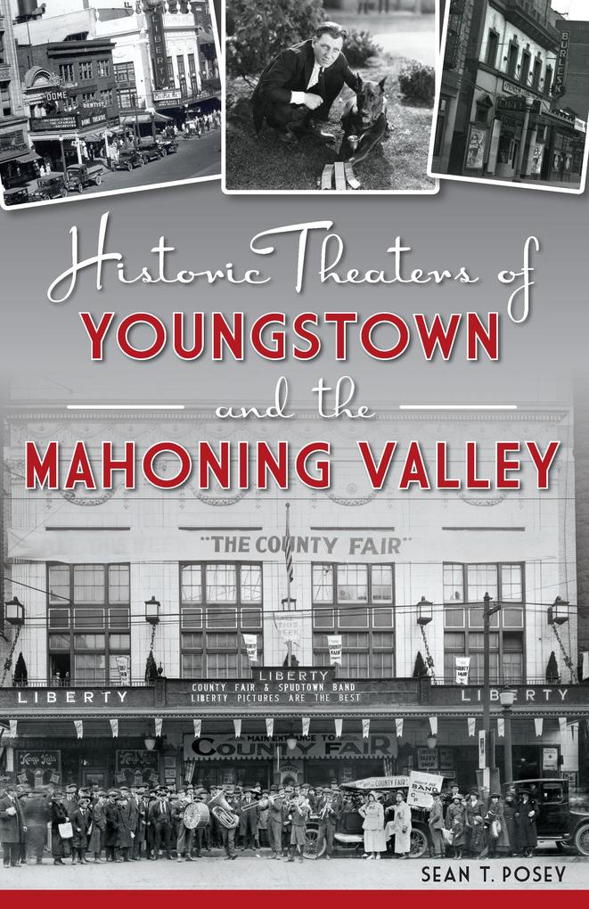 Historic Theaters of Youngstown and the Mahonin...