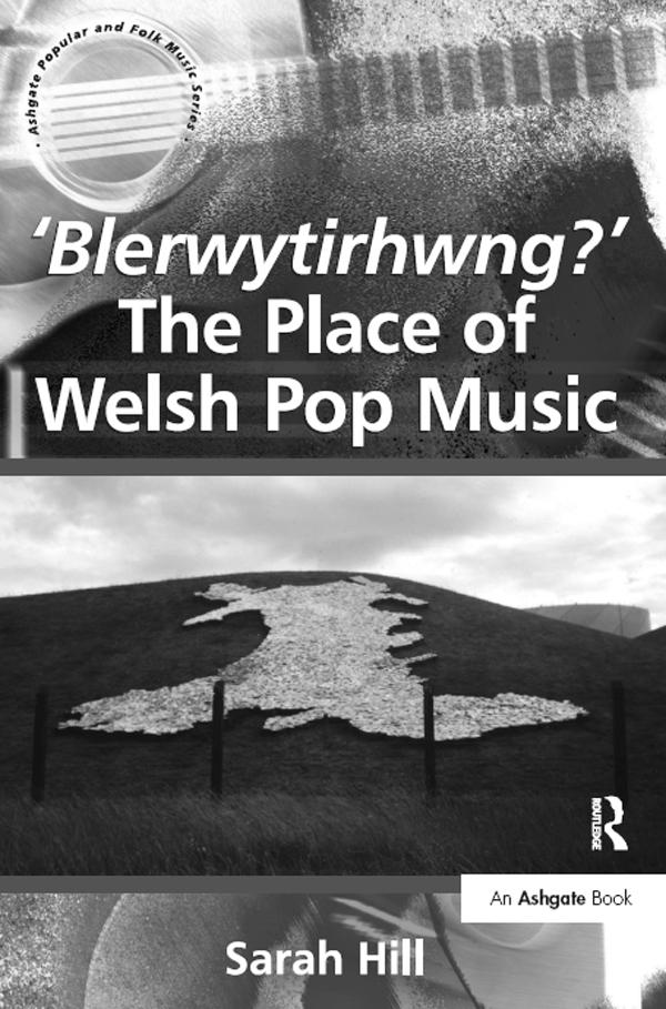 ´Blerwytirhwng?´ The Place of Welsh Pop Music a...