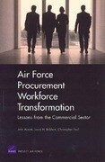 Air Force Procurement Workforce Transformation: Lessons from the Commercial Sector for Skills, Training, and Metrics