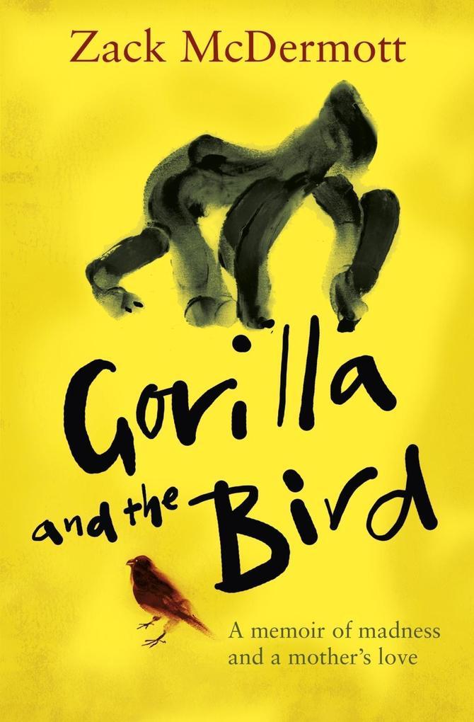 Gorilla and the Bird als eBook Download von Zac...