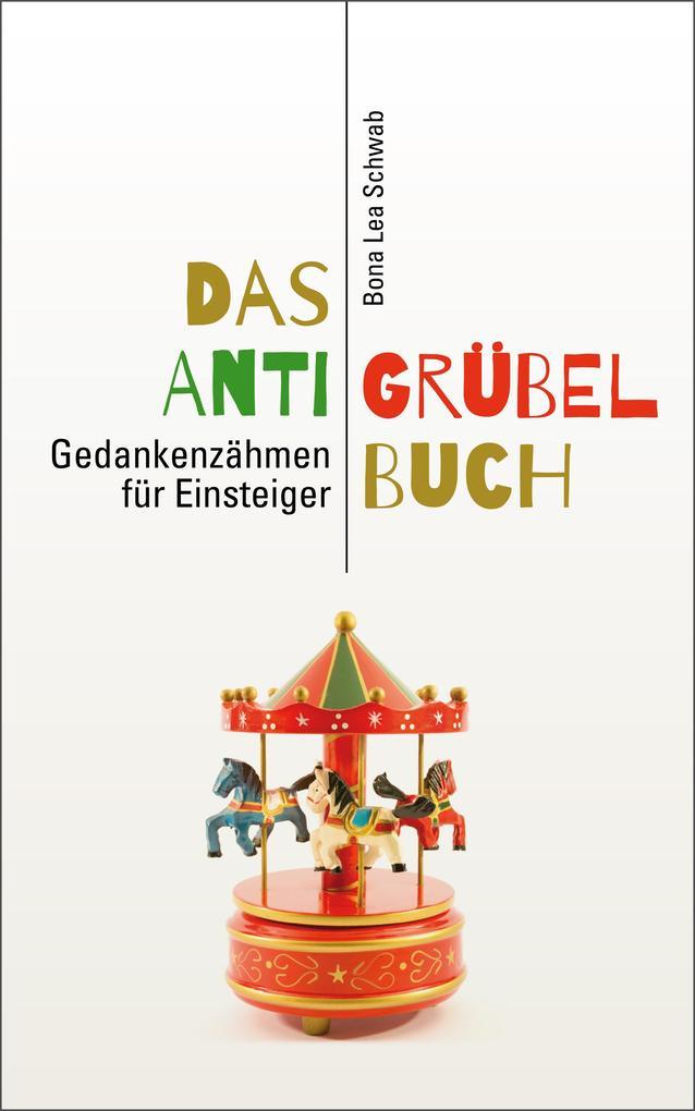 Das Anti-Grübel-Buch als eBook