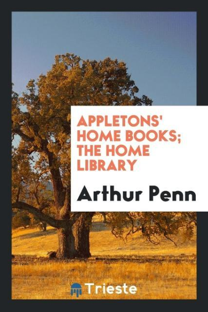 Appletons´ Home Books; The Home Library als Tas...