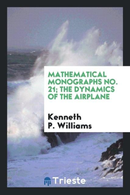 Mathematical Monographs No. 21; The Dynamics of...