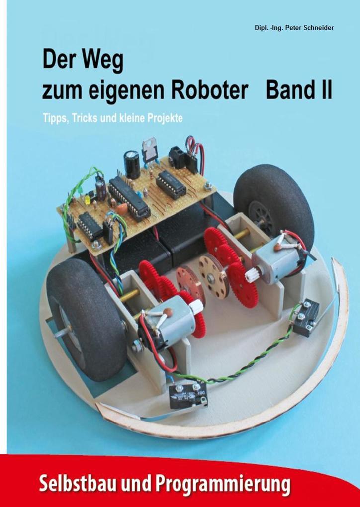 Der Weg zum eigenen Roboter als Buch von Peter ...