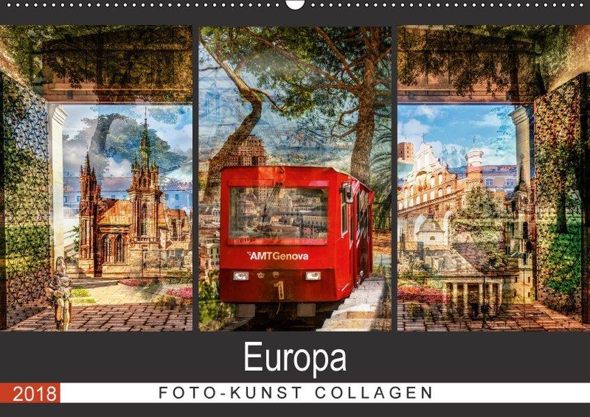 Europa Foto-Kunst Collagen (Wandkalender 2018 D...