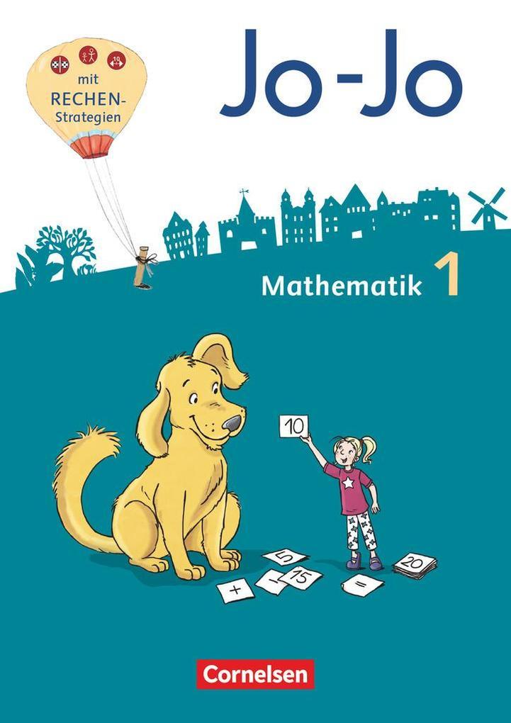 Jo-Jo Mathematik 1. Schuljahr - Schülerbuch mit Kartonbeilagen und Lernspurenheft - Allgemeine Ausgabe 2018 als Buch