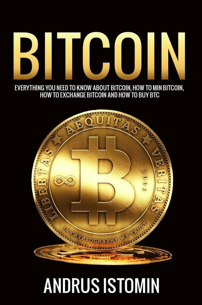 Bitcoin: Everything You Need to Know about Bitc...