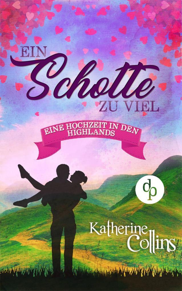 Ein Schotte zu viel (Liebe, Romantik, Chick-lit) als eBook