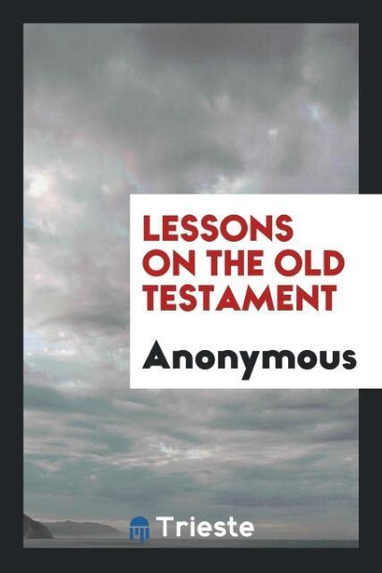 Lessons on the Old Testament als Taschenbuch vo...