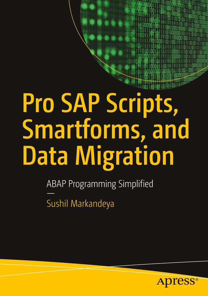Pro SAP Scripts, Smartforms, and Data Migration...