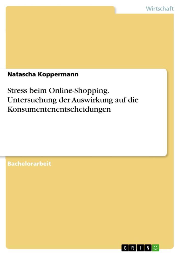 Stress beim Online-Shopping. Untersuchung der A...
