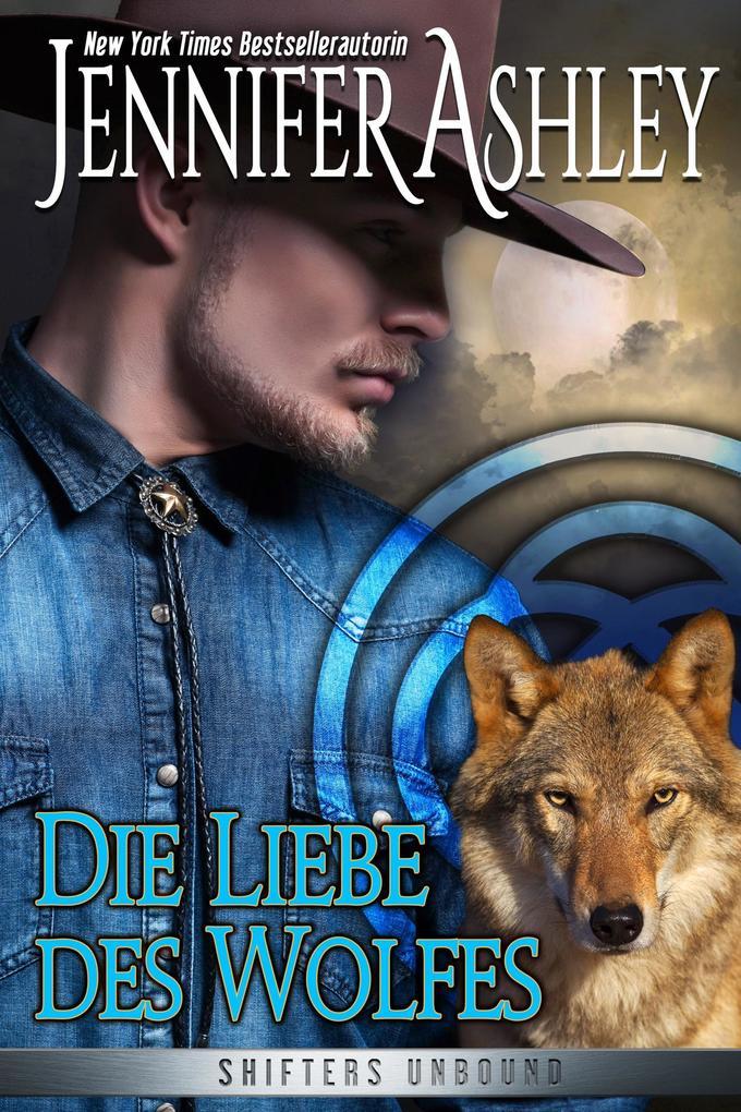 Die Liebe des Wolfes (Shifters Unbound) als eBook