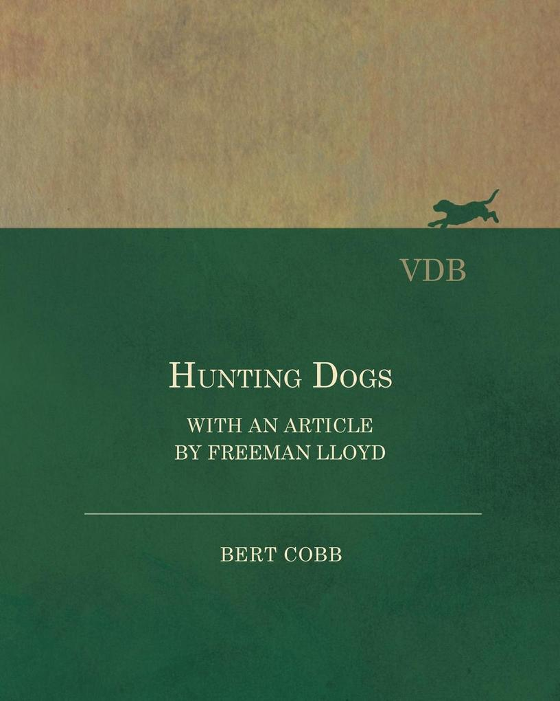 Hunting Dogs - With an Article by Freeman Lloyd...