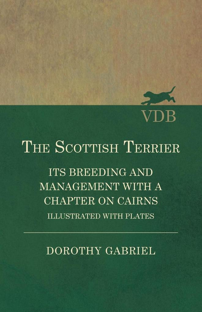 The Scottish Terrier - It´s Breeding and Manage...