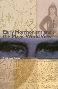 Early Mormonism and the Magic World View als eB...