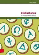 Deklinationen: Ein Übungsheft für Griechisch