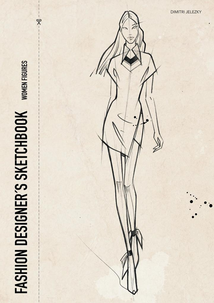 Fashion Designer´s Scetchbook - women figures a...