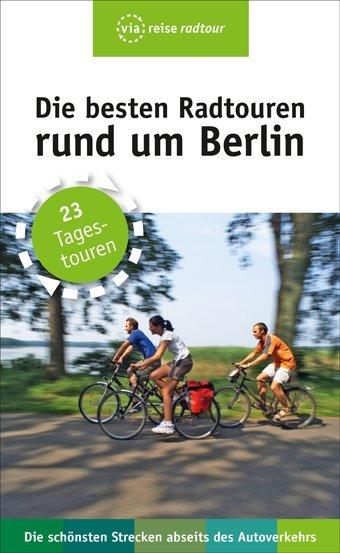 Die besten Radtouren rund um Berlin als Buch vo...