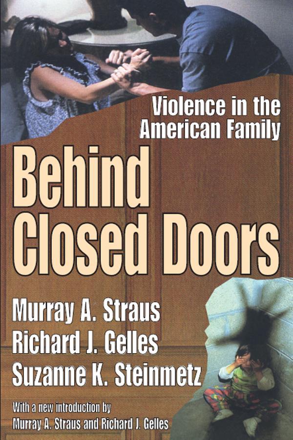Behind Closed Doors als eBook Download von Murray A. Straus, Richard J. Gelles, Suzanne K. Steinmetz - Murray A. Straus, Richard J. Gelles, Suzanne K. Steinmetz
