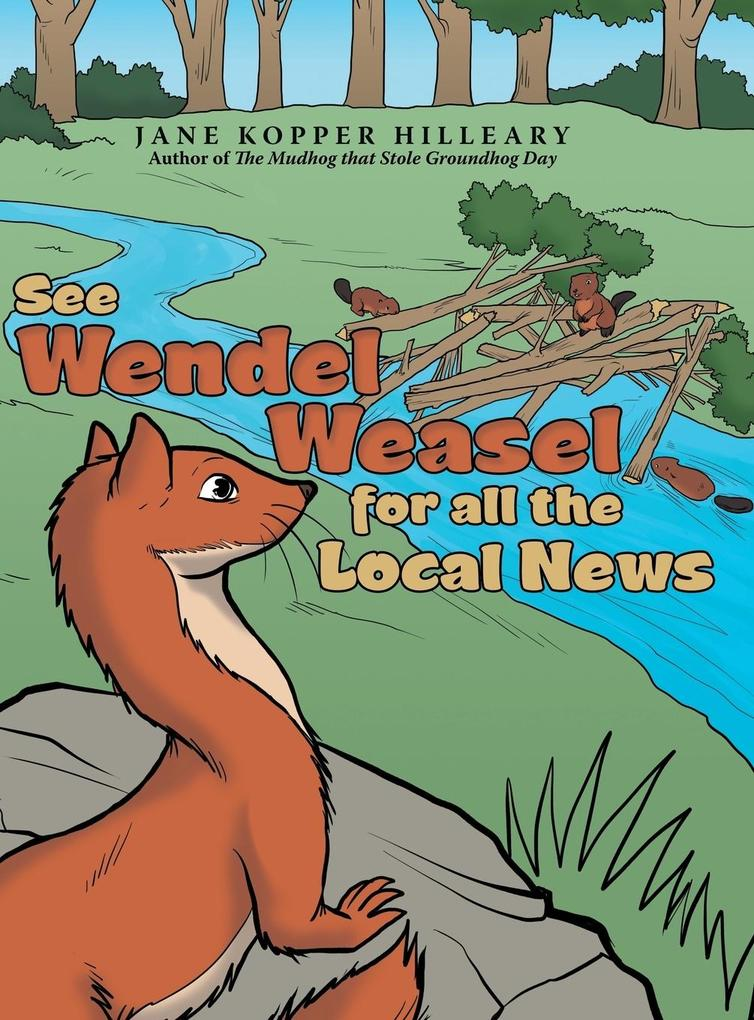 See Wendel Weasel for All the Local News als Bu...