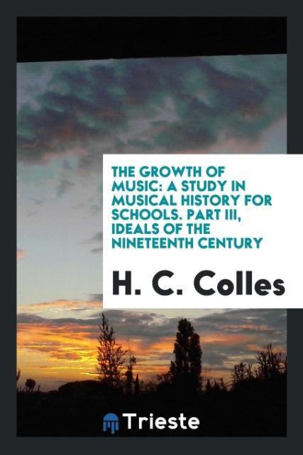 The Growth of Music als Taschenbuch von H. C. C...